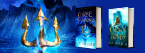 Curse of Shadows and Crown of Bones by A K Wilder